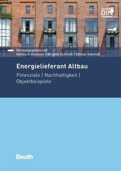Energielieferant Altbau von Schmidt,  Brigitte, Schmidt,  Ditmar, Venzmer,  Helmuth