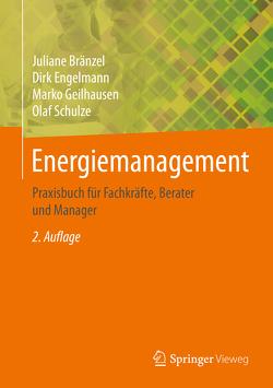 Energiemanagement von Bränzel,  Juliane, Engelmann,  Dirk, Geilhausen,  Marko, Schulze,  Olaf