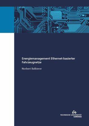 Energiemanagement Ethernet-basierter Fahrzeugnetze von Balbierer,  Norbert