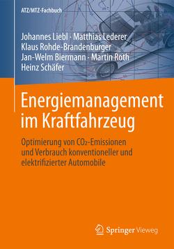 Energiemanagement im Kraftfahrzeug von Biermann,  Jan-Welm, Lederer,  Matthias, Liebl,  Johannes, Rohde-Brandenburger,  Klaus, Roth,  Martin, Schaefer,  Heinz