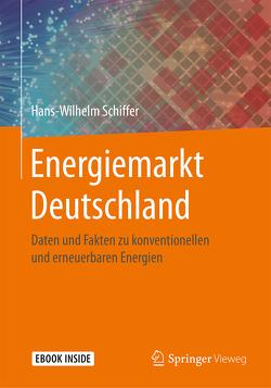 Energiemarkt Deutschland von Schiffer,  Hans-Wilhelm