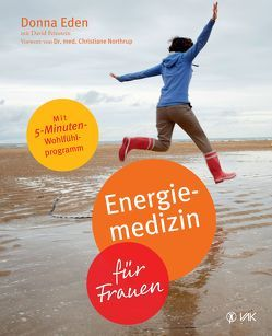Energiemedizin für Frauen von Eden,  Donna, Feinstein,  David, Fuchs,  Sabine, Oechsler,  Rotraud