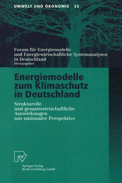 Energiemodelle zum Klimaschutz in Deutschland von Forum für Energiemodelle und EnergiewirtschaftlicheSystemanalysen in Deutschland