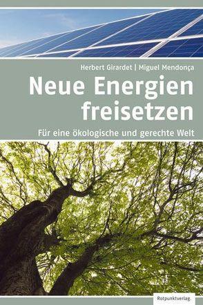 Energien freisetzen von Girardet,  Herbert, Mendonça,  Miguel, Schiffmann,  Michael, Stäuber,  Peter