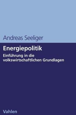 Energiepolitik von Seeliger,  Andreas