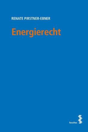 Energierecht von Pirstner-Ebner,  Renate