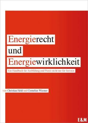 Energierecht und Energiewirklichkeit von Held,  Christian, Wiesner,  Cornelius