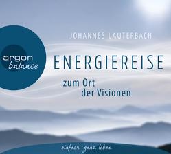 Energiereise zum Ort der Visionen von Lauterbach,  Johannes