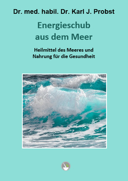 Energieschub aus dem Meer von Dr. med. habil. Dr. Probst,  Karl J.