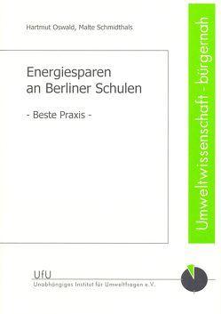 Energiesparen an Berliner Schulen von Oswald,  Hartmut, Schmidthals,  Malte