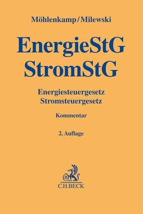 Energiesteuergesetz, Stromsteuergesetz von Milewski,  Knut, Möhlenkamp,  Karen