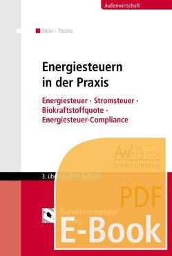 Energiesteuern in der Praxis (E-Book) von Stein,  Roland M., Thoms,  Anahita