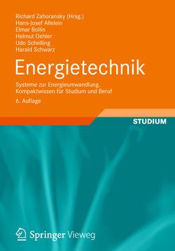 Energietechnik von Allelein,  Hans-Josef, Bollin,  Elmar, Oehler,  Helmut, Schelling,  Udo, Schwarz,  Harald, Zahoransky,  Richard