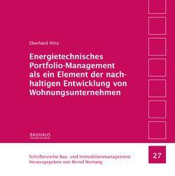 Energietechnisches Portfolio-Management als ein Element der nachhaltigen Entwicklung von Wohnungsunternehmen von Hinz,  Eberhard, Nentwig,  Bernd