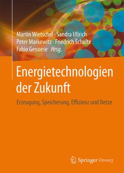 Energietechnologien der Zukunft von Genoese,  Fabio, Markewitz,  Peter, Schulte,  Friedrich, Ullrich,  Sandra, Wietschel,  Martin
