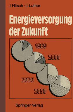 Energieversorgung der Zukunft von Luther,  Joachim, Nitsch,  Joachim