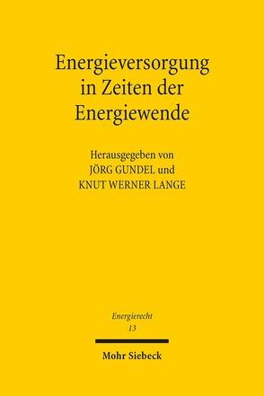 Energieversorgung in Zeiten der Energiewende von Gundel,  Jörg, Lange,  Knut Werner