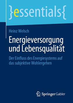 Energieversorgung und Lebensqualität von Welsch,  Heinz