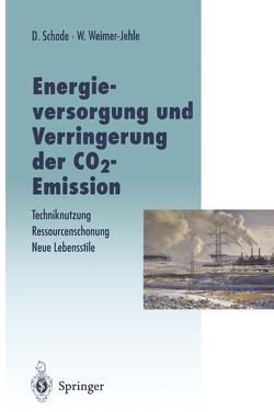 Energieversorgung und Verringerung der CO2-Emission von Schade,  Diethard, Weimer-Jehle,  Wolfgang