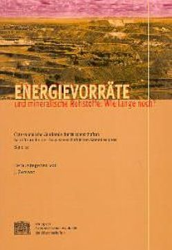 Energievorräte und mineralische Rohstoffe: Wie lange noch? von Zemann,  Josef