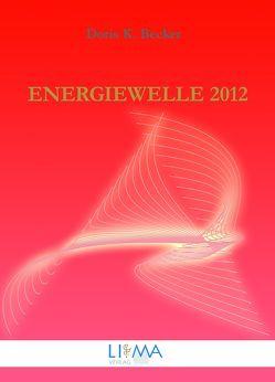 Energiewelle 2012 von Becker,  Doris K