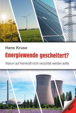 Energiewende gescheitert? von Kruse,  Hans