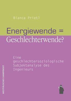 Energiewende = Geschlechterwende? von Prietl,  Bianca