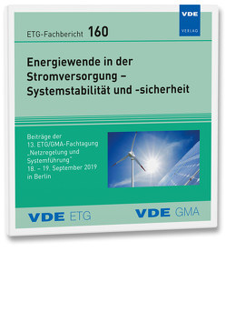 Energiewende in der Stromversorgung – Systemstabilität und -sicherheit