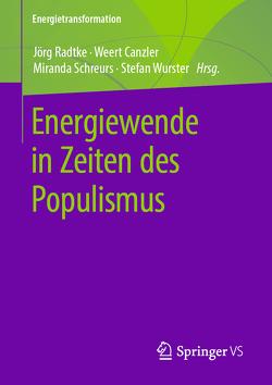 Energiewende in Zeiten des Populismus von Canzler,  Weert, Radtke,  Jörg, Schreurs,  Miranda A., Wurster,  Stefan