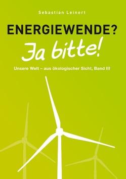 Energiewende? Ja bitte! von Leinert,  Sebastian