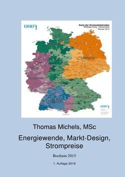 Energiewende – Marktdesign – Strompreise von Michels,  Jochen K., Michels,  Thomas
