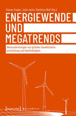 Energiewende und Megatrends von Engler,  Steven, Janik,  Julia, Wolf,  Matthias