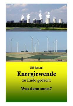 Energiewende zu Ende gedacht von Bossel,  Ulf