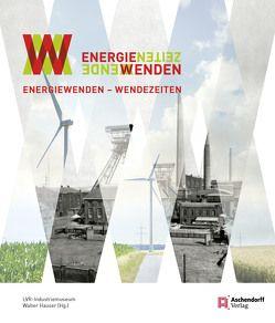 Energiewenden – Wendezeiten von Hauser,  Walter