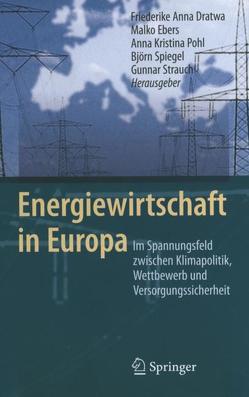 Energiewirtschaft in Europa von Dratwa,  Friederike Anna, Ebers,  Malko, Pohl,  Anna Kristina, Spiegel,  Björn, Strauch,  Gunnar