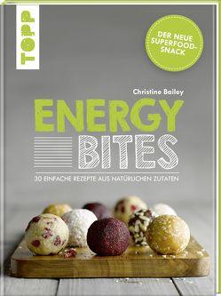 Energy Bites von Bailey,  Christine