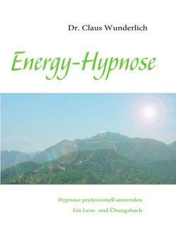 Energy-Hypnose von Wunderlich,  Claus