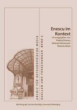 Enescu im Kontext von Dinescu,  Violeta, Heinemann,  Michael, Reale,  Roberto