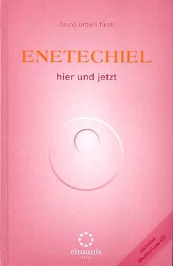 Enetechiel, Hier und Jetzt. Band 2