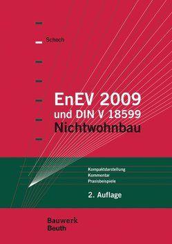 EnEV 2009 und DIN V 18599 von Schoch,  Torsten