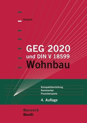 GEG 2019 und DIN V 18599 von Schoch,  Torsten