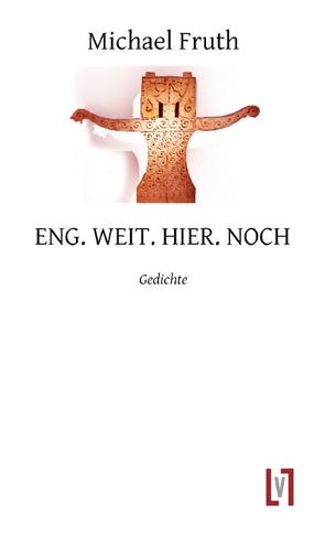 ENG. WEIT. HIER. NOCH von Fruth,  Michael
