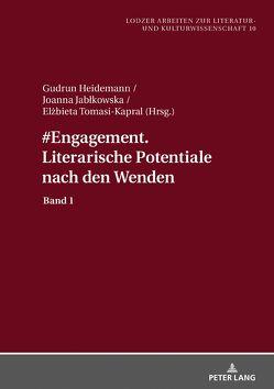 #Engagement. Literarische Potentiale nach den Wenden von Heidemann,  Gudrun, Jablkowska,  Joanna, Tomasi-Kapral,  Elzbieta