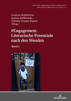 #Engagement. Literarische Potentiale nach den Wenden von Heidemann,  Gudrun, Jablkowska,  Joanna, Kapral,  Elzbieta