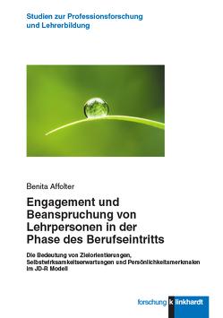 Engagement und Beanspruchung von Lehrpersonen in der Phase des Berufseintritts von Affolter,  Benita
