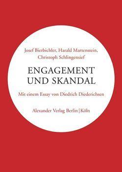Engagement und Skandal von Bierbichler,  Josef, Diederichsen,  Diederich, Martenstein,  Harald, Schleyer,  Susanne, Schlingensief,  Christoph, Wewerka,  Alexander