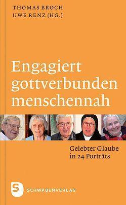 Engagiert, gottverbunden, menschennah von Broch,  Thomas, Renz,  Uwe