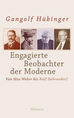 Engagierte Beobachter der Moderne von Hübinger,  Gangolf