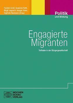 Engagierte Migranten von Gross,  Torsten, Huth,  Susanne, Jagusch,  Birgit, Klein,  Ansgar, Naumann,  Siglinde