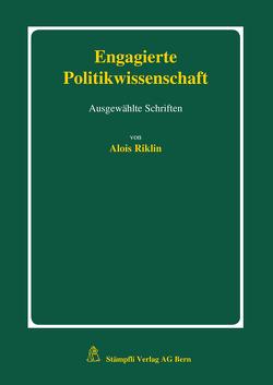Engagierte Politikwissenschaft von Riklin,  Alois